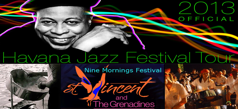 NOTIZIA DELLA SETTIMANA: CUBA - HAVANA INTERNATIONAL JAZZ FESTIVAL TOUR - December 15/23 - Saint Vincent - NINE MORNINGS FESTIVAL - DECEMBER 15/24